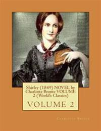 Shirley (1849) Novel by Charlotte Bronte Volume 2 (World's Classics)