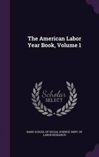 The American Labor Year Book, Volume 1