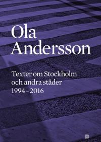 Texter om Stockholm och andra städer 1995-2016