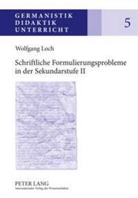 Schriftliche Formulierungsprobleme in Der Sekundarstufe II: Analysen Und Foerderungskonzepte