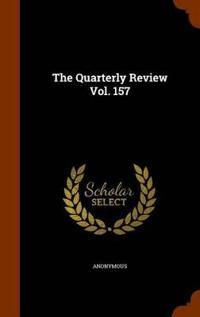 The Quarterly Review Vol. 157