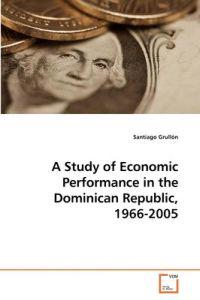 A Study of Economic Performance in the Dominican Republic, 1966-2005