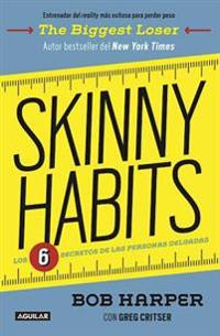 Skinny Habits / Skinny Habits: The 6 Secrets of Thin People