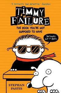 Timmy Failure 5: The Book You're Not Supposed to Have