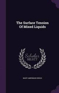 The Surface Tension of Mixed Liquids