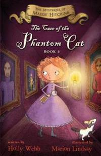 The Case of the Phantom Cat: The Mysteries of Maisie Hitchins, Book 3
