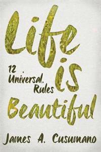 Life Is Beautiful: 12 Universal Rules