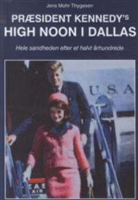 Præsident Kennedy´s high noon i Dallas