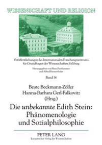 Die Unbekannte Edith Stein: Phaenomenologie Und Sozialphilosophie