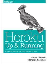 Heroku: Up and Running