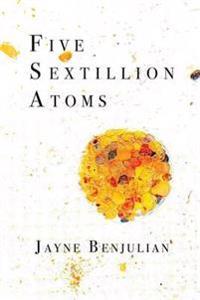 Five Sextillion Atoms