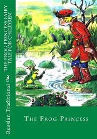 The Frog Princess: Fairy Tale for Children