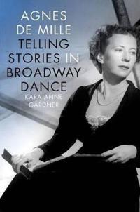 Agnes de mille - telling stories in broadway dance