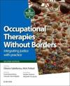 Occupational Therapies Without Borders: Integrating Justice with Practice