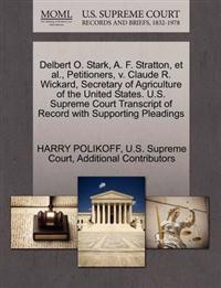 Delbert O. Stark, A. F. Stratton, et al., Petitioners, V. Claude R. Wickard, Secretary of Agriculture of the United States. U.S. Supreme Court Transcript of Record with Supporting Pleadings