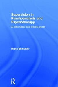 Supervision in Psychoanalysis and Psychotherapy