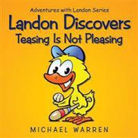 Landon Discovers Teasing Is Not Pleasing