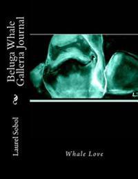 Beluga Whale Galleria Journal
