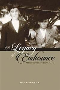 A Legacy of Endurance: Memoirs of My Long Life