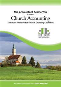 Church Accounting: The How-To Guide for Small & Growing Churches