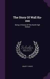 The Story of Wall Ka-Zoo
