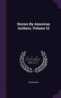 Stories by American Authors, Volume 10