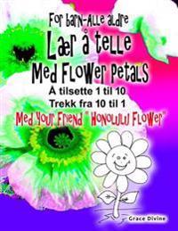 Bok for barn - alle aldre Lær å telle Med Flower Petals Legg opp 1 til 10 Trekk ned 10 til 1 Med din nye venn