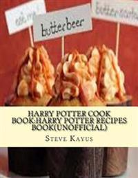 Harry Potter Cook Book: Harry Potter Recipes Book(unofficial)