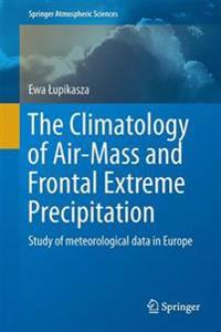The Climatology of Air-mass and Frontal Extreme Precipitation