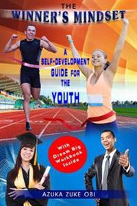 The Winner's Mindset: A Self-Development Guide for the Youth.