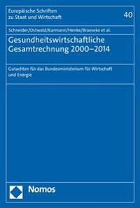 Gesundheitswirtschaftliche Gesamtrechnung 2000-2014: Gutachten Fur Das Bundesministerium Fur Wirtschaft Und Energie