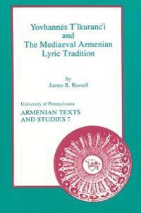 Yovhannes T'Lkurantc'i and the Mediaeval Armenian Lyric Tradition