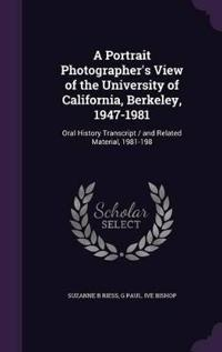 A Portrait Photographer's View of the University of California, Berkeley, 1947-1981