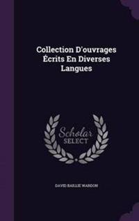 Collection D'Ouvrages Ecrits En Diverses Langues