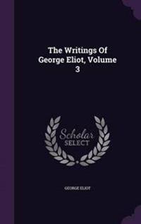 The Writings of George Eliot, Volume 3