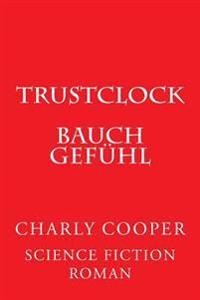 Trustclock: Bauchgefuhl