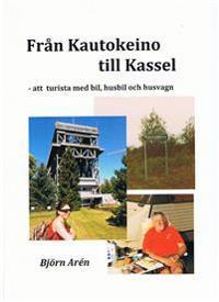 Från Kautokeino till Kassel - Att turista med bil, husbil och husvagn