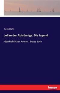 Julian Der Abtrunnige. Die Jugend