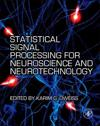 Statistical Signal Processing for Neuroscience and Neurotechnology
