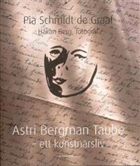Astri Bergman Taube : ett konstnärsliv