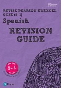 Revise Edexcel GCSE (9-1) Spanish Revision Guide