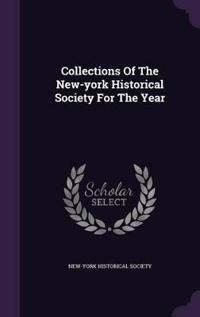 Collections of the New-York Historical Society for the Year