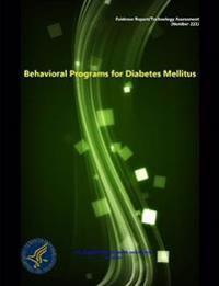 Behavioral Programs for Diabetes Mellitus - Evidence Report/Technology Assessment (Number 221)