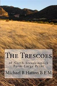 The Trescoes: Of North Tresskinnock Farm