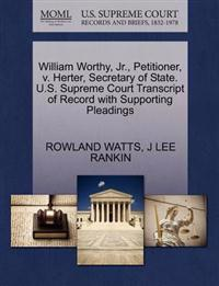 William Worthy, JR., Petitioner, V. Herter, Secretary of State. U.S. Supreme Court Transcript of Record with Supporting Pleadings