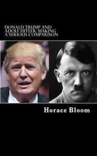 Donald Trump and Adolf Hitler: Making a Serious Comparison