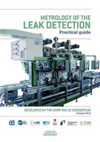Metrology of the Leak Detection Practical Guide
