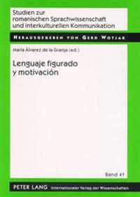Lenguaje Figurado y Motivación: Una Perspectiva Desde La Fraseología
