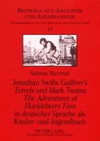 Jonathan Swifts «gulliver's Travels» Und Mark Twains «the Adventures of Huckleberry Finn» in Deutscher Sprache ALS Kinder- Und Jugendbuch
