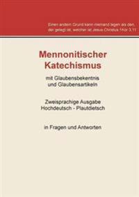 Mennonitischer Katechismus mit Glaubensbekenntnis und Glaubensartikeln